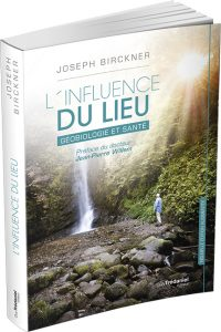 Découvrez L'influence du Lieu, Géobiologie et Santé de Joseph Birckner
